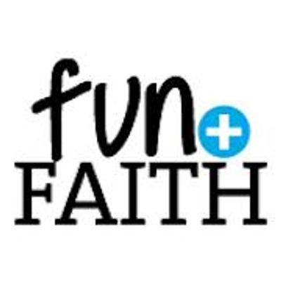 Fun and Faith