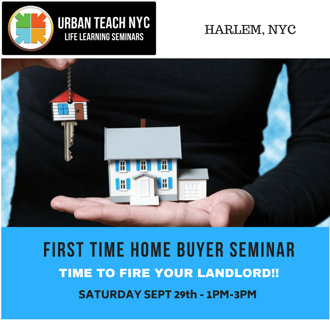 FIRST TIME HOME BUYER SEMINAR IN HARLEM! at TEEM CO WORK