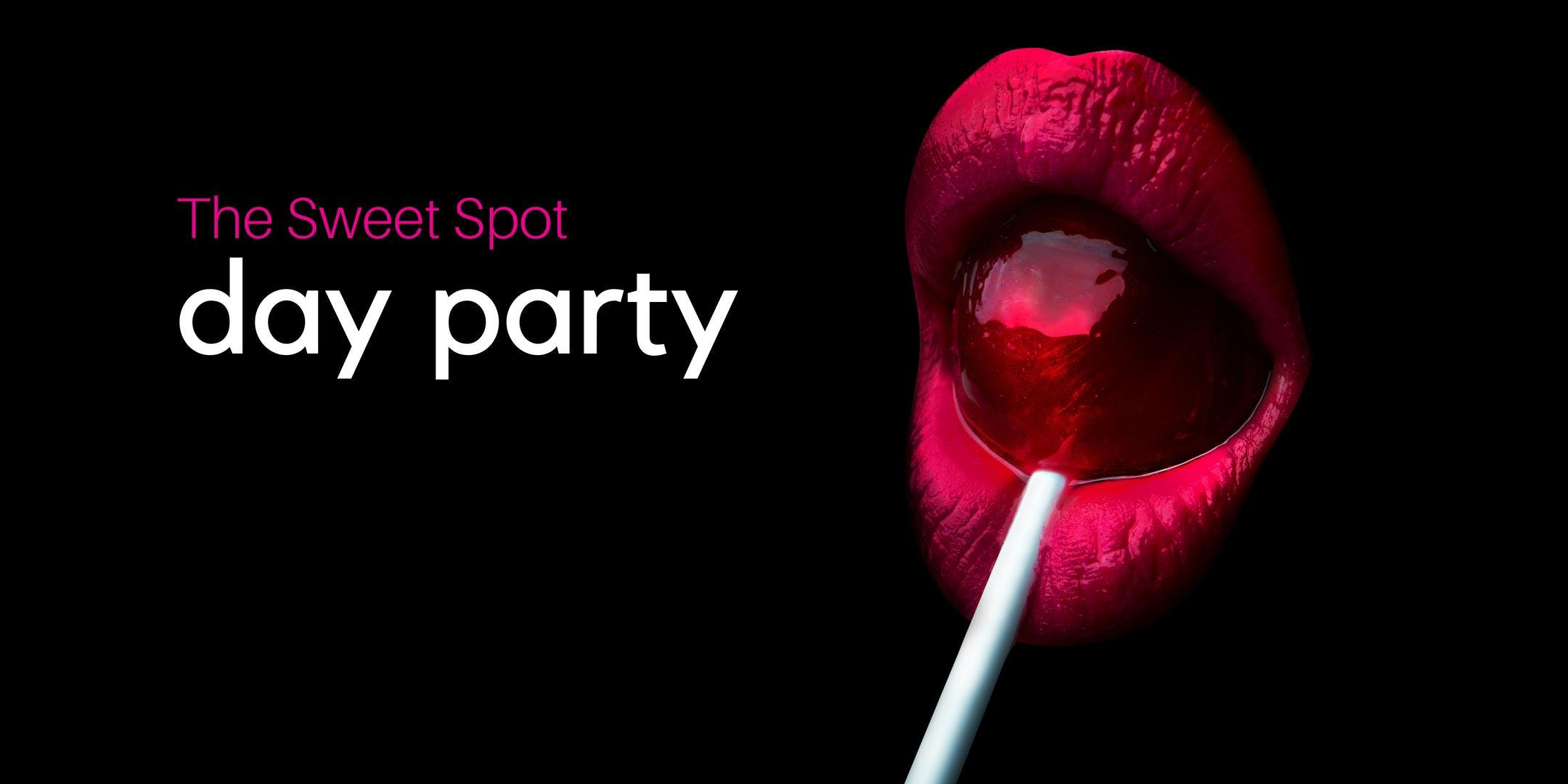 The Sweet Spot DAY PARTY
