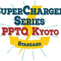 SuperCharged Standard PPTQ Kyoto