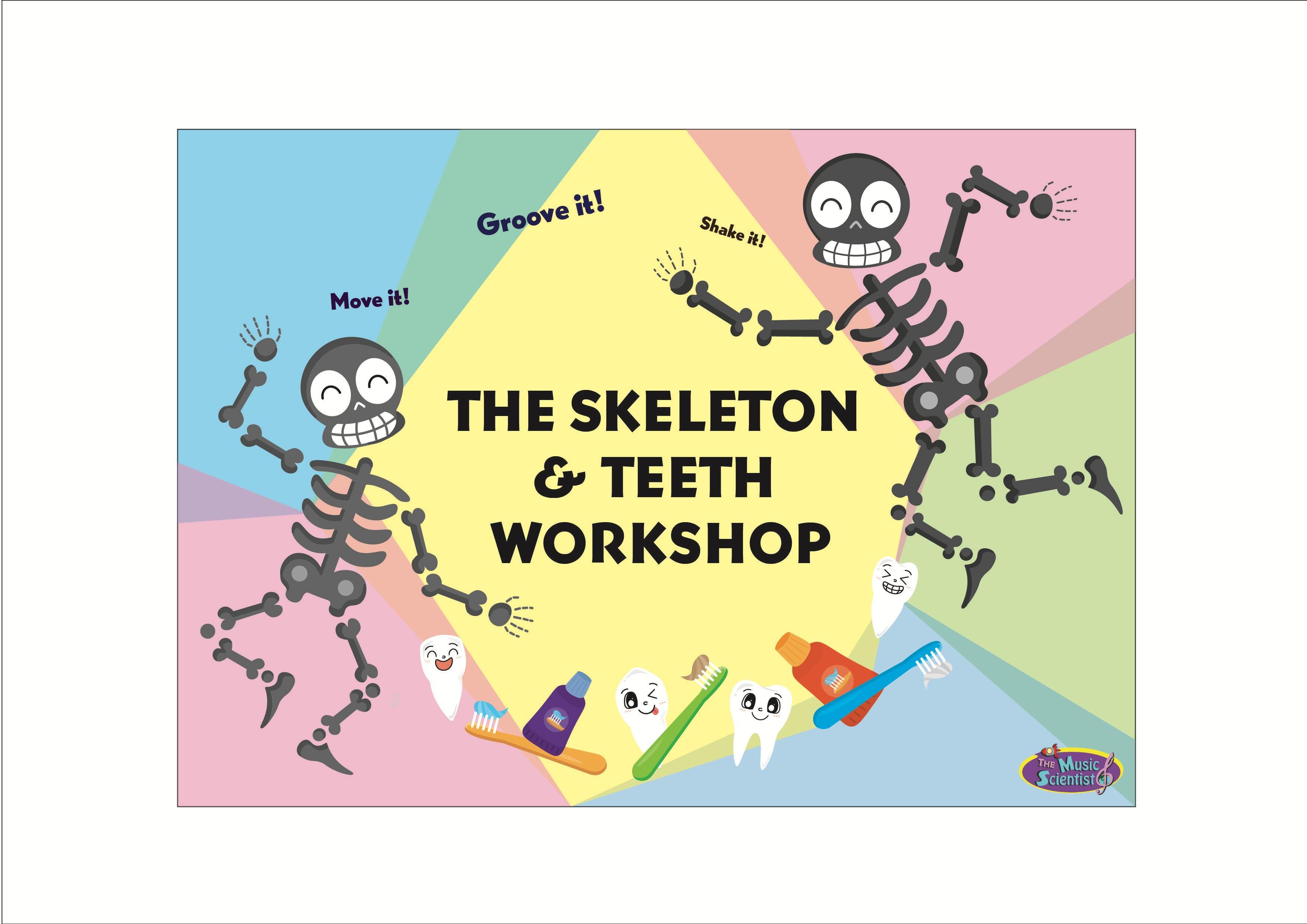 The Skeleton &amp Teeth Workshop