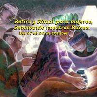 Retiro y Ritual para mujeres. Retomando nuestras Races.