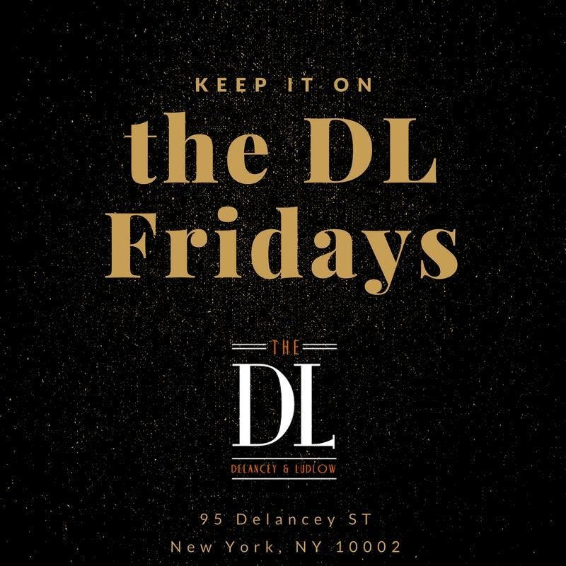 Keep it on the DL Fridays at The DL Free Guestlist - 6152018