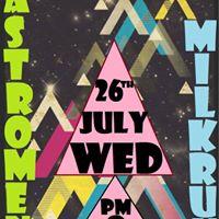 RAISE YOUR Antenna with the Astromen &amp MILK RUN - 8pm doors