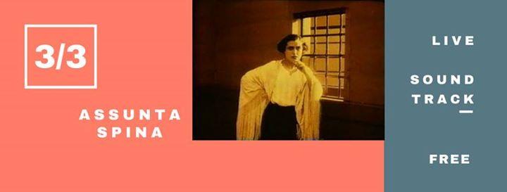 Primi al Cinema LIVE Accompaniment Screening of Assunta Spina