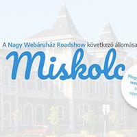 Nagy Webruhz Roadshow  Miskolc