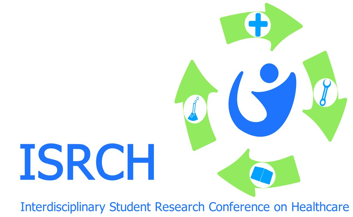 Interdisciplinary Student Research Conference on Healthcare (ISRCH) 2019 EB