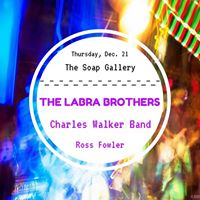 LIVE  the Soap Gallery w the Charles Walker Band and Ross Fowler