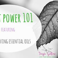 Plant Power 101  Featuring Young Living Essential Oils