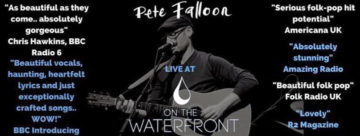 Pete Falloon at On The Waterfront