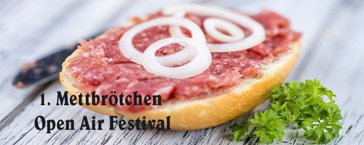1. Mettbrtchen Open Air Festival Kln