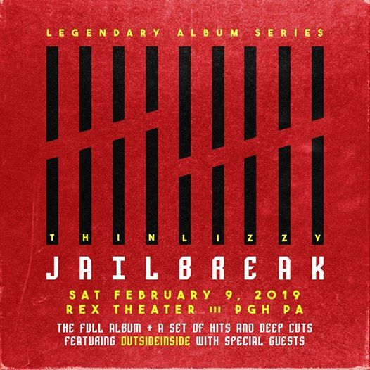 LAS: Thin Lizzys Jailbreak - 2/9 in Pittsburgh at The Rex