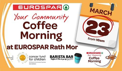 Your Community Coffee Morning - EUROSPAR Rath Mor Centre