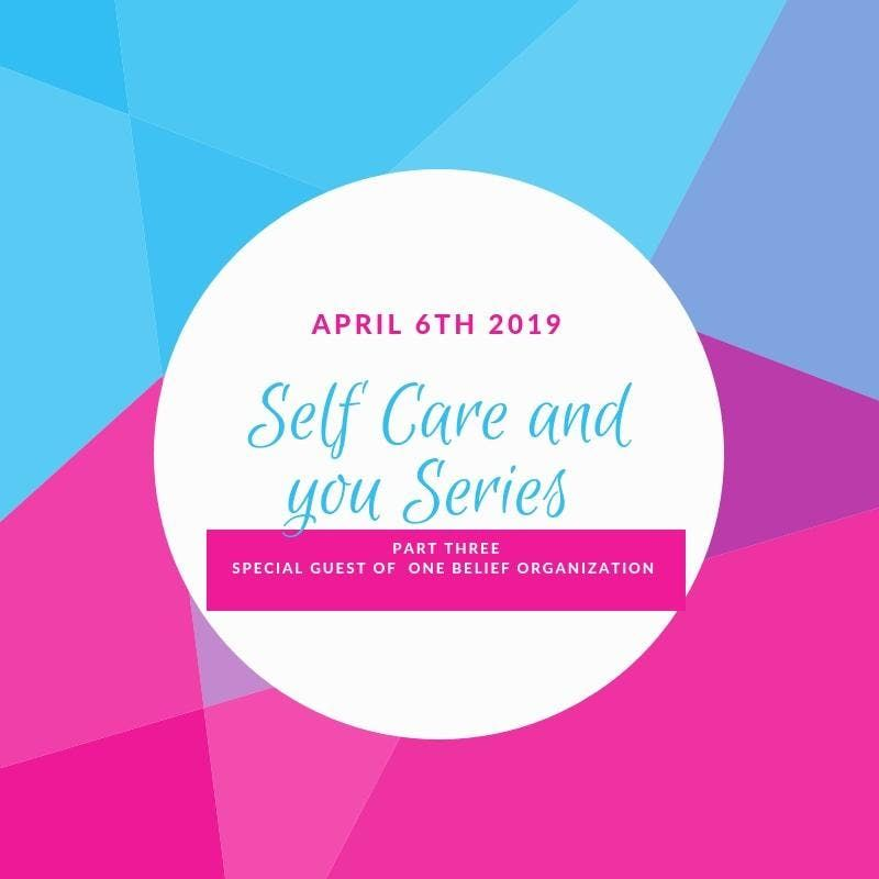 Self Care and you  in 2019 Part 3