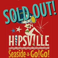 Hipsville Seaside A Go Go 28-29-30th April 2017