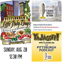 LIVE Pittsburgh YaJagoff Podcast at Little Italy Days.