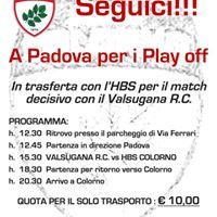 Trasferta a Padova Domenica 30 Aprile Valsugana vs HBS Colorno