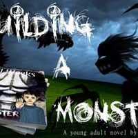 Building A Monster