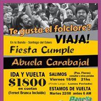 Cumple Fiesta Viaje al Festival Abuela Carabajal (folclore)2017
