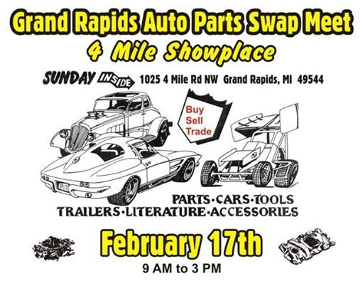Grand Rapids Auto Parts >> Grand Rapids Auto Parts Swap Meet At 4 Mile Showplace1025 4 Mile Nw