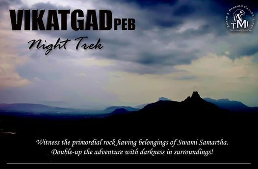 TMI Night Trek To Vikatgad (Peb) Fort On 2nd-3rd March19.