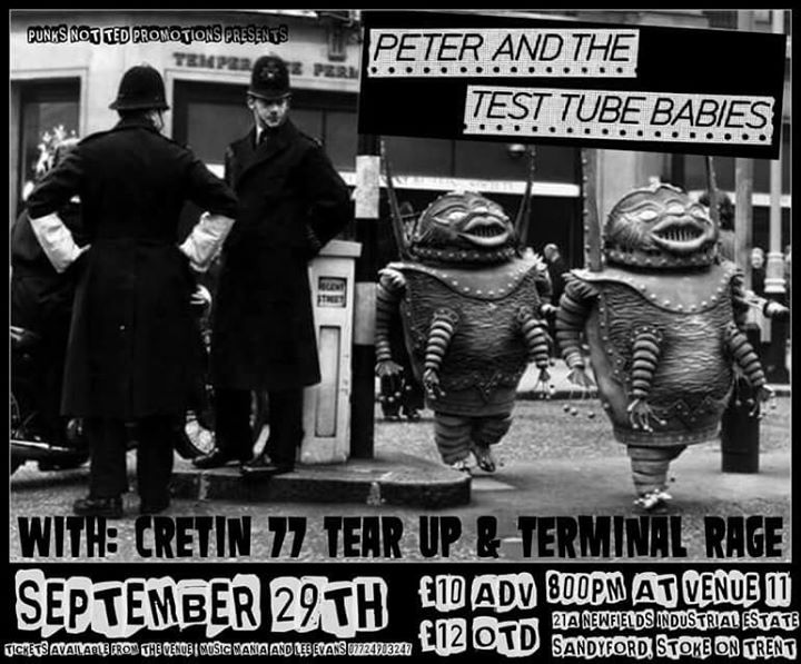 PETER AND THE TEST TUBE BABIES.   CRETIN 77. TEAR UP. TERMINAL RAGE. TICKETS 10 advance