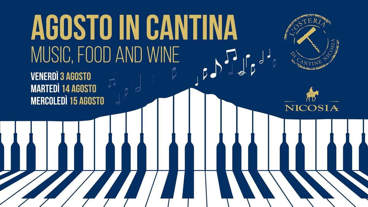 Agosto in Cantina  Cena-concerto sotto le Stelle  Marted 14 agosto 2018