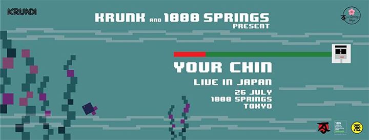 KRUNK & 1000 Springs Present Your Chin (IN) Live in Tokyo Japan