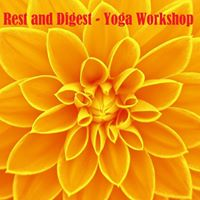 Rest and Digest - Yoga Workshop