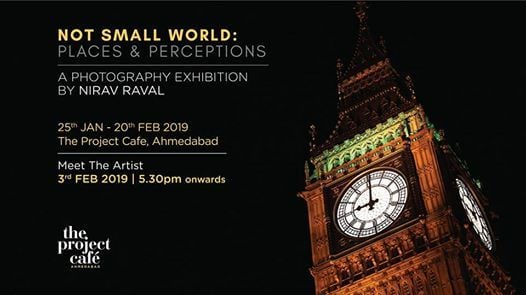Places and Perceptions - A Photography Exhibition by Nirav Raval