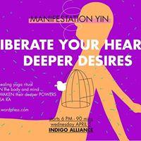 ManifestationYin presents LIBERATE YOUR HEARTS DEEPER DESIRES