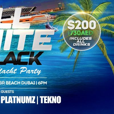 ONE AFRICA MUSIC FEST ALL WHITE OR ALL BLACK YACHT PARTY DUBAI