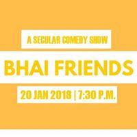 Bhai Friends A Secular Comedy Show