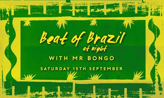 Beat Of Brazil with Mr Bongo