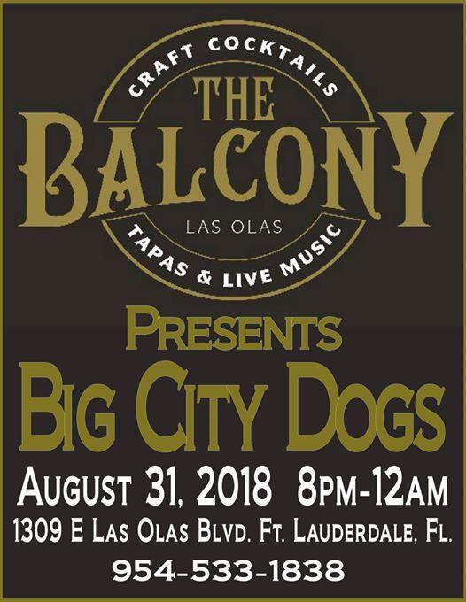 balcony las olas The Balcony On Las Olas Presents The Big City Dogs Friday