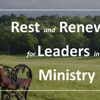 Rest &amp Renewal for Leaders in Ministry