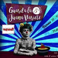 Variet Guarda La Juana 5ta edicin
