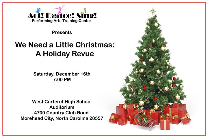 we need a little christmas a holiday revue at west carteret high school morehead city