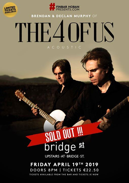SOLD OUT - The 4 Of Us  Bridge Street Castlebar