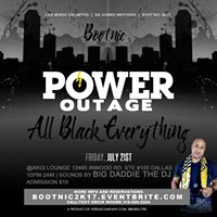 POWER Outage &quotAll Black Everything&quot AKOI  BIG Daddie the DJ