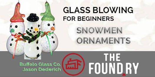Beginning Glass Blowing -Snowmen (SOLD OUT)