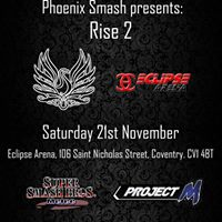 Phoenix Smash presents Rise 2 - A Coventry Melee and PM Tournament