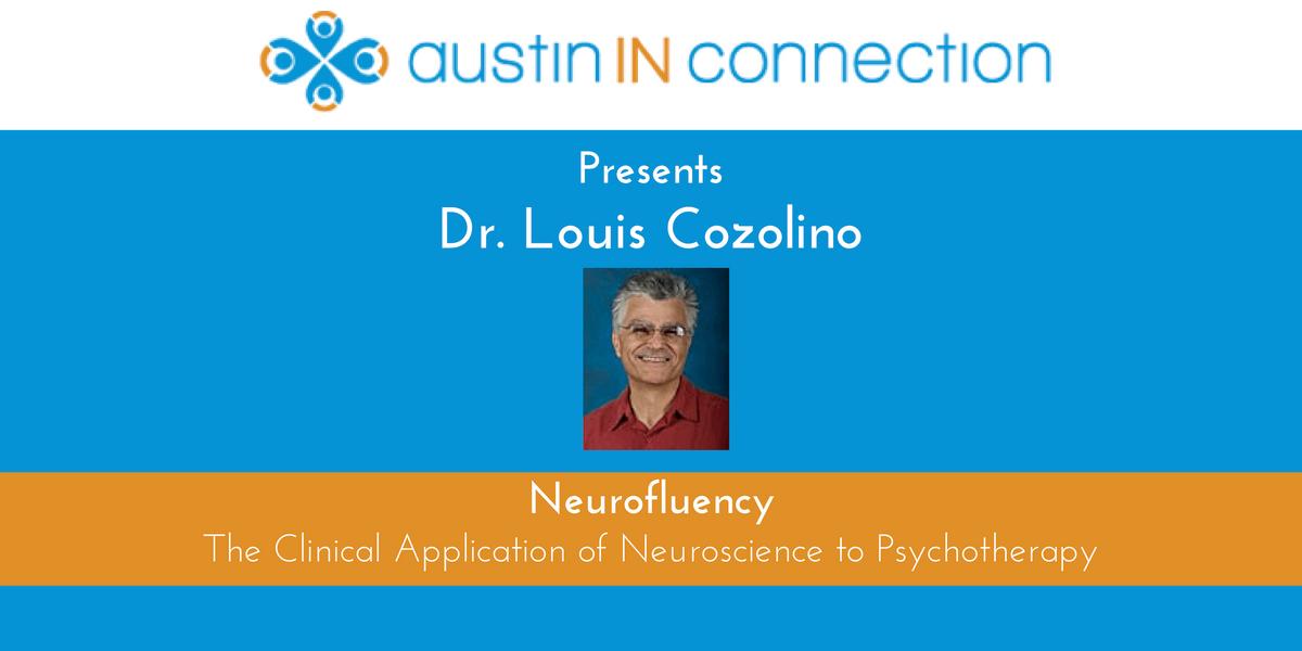 Neurofluency Dr. Louis Cozolino on Clinical Application of Neuroscience