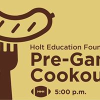 Pre-Game Cookout 2017 - Holt Education Foundation