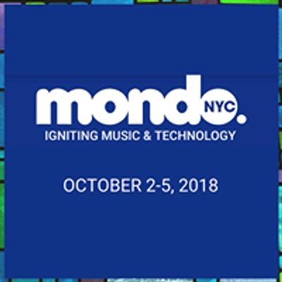Mondo.NYC Music Festival and Tech Conference