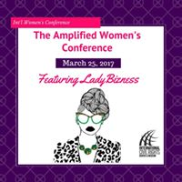 The Womens Amplified Conference with Lady Bizness