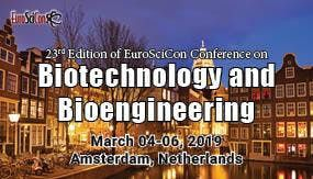 EuroSciCon Conference on Biotechnology and Bioengineering 2019