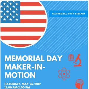 Memorial Day Maker-in-Motion at Cathedral City Library, California