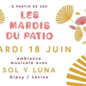 Les mardis du Patio - SOL Y LUNA - Gipsy Latino
