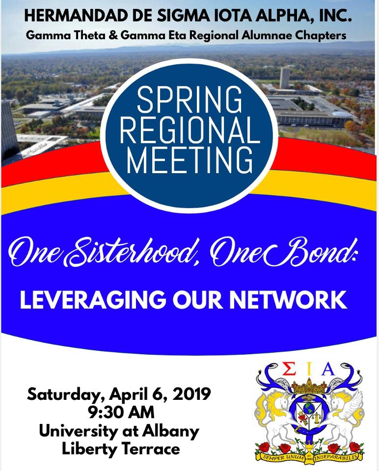 Gamma Theta and Gamma Etas Spring Regional Meeting 2019 One Sisterhood One Bond - Leveraging Our Network